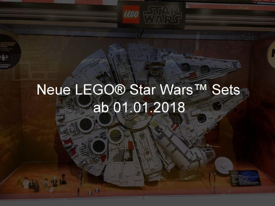 Neue LEGO Star Wars Sets ab 01.01.2018 | ©2017 Brickzeit