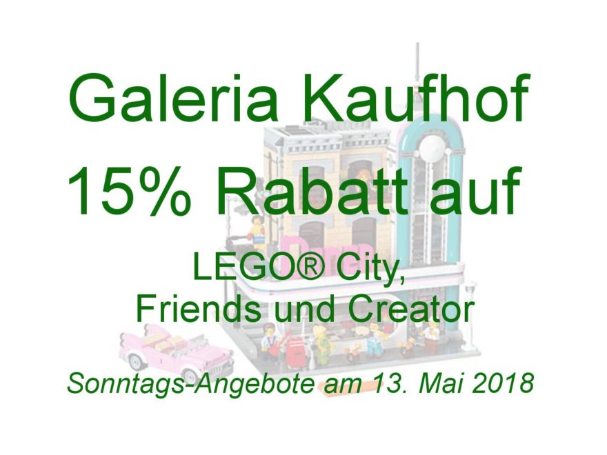 GALERIA Kaufhof Sonntags-Angebote am 13. Mai 2018 | ©2018 Brickzeit