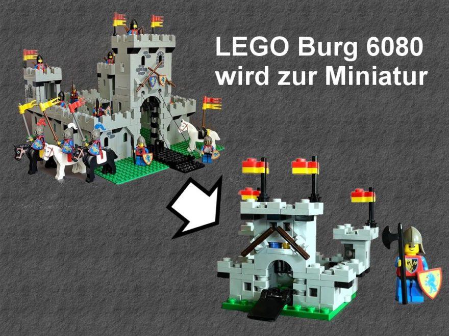 LEGO Burg 6080 wird zur Miniatur