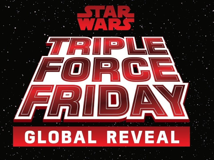 Triple Force Friday Global Reveal | ©Walt Disney & Lucasfilm